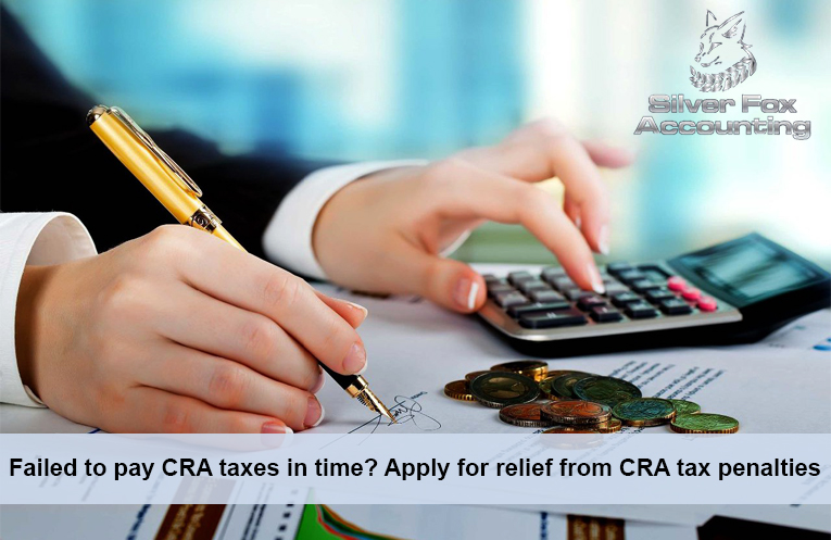 Missed The CRA Deadline? Apply for Relief from CRA Tax Penalties