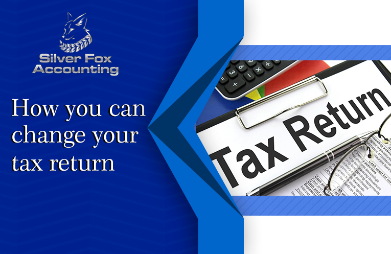 Useful Information about Changing Your Tax Return